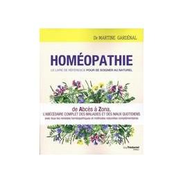 Homéopathie le livre de référence pour se soigner au naturel